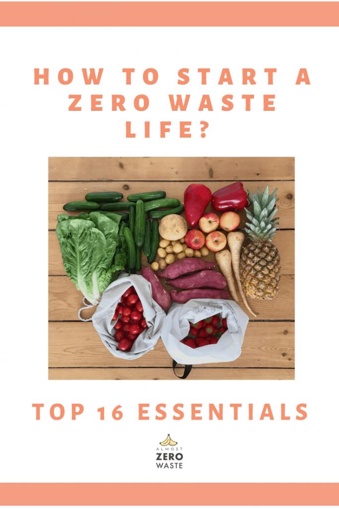 How To Start A Zero Waste Life? Top 16 essentials - Almost Zero Waste