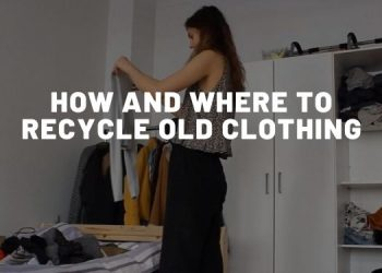 How And Where To Recycle Old Clothing - Almost Zero Waste