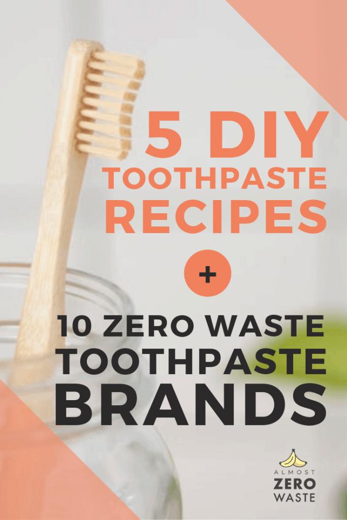 5 DIY Toothpastes & 10 Zero Waste Toothpaste Brands - Almost Zero Waste