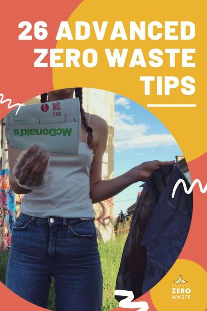 26 Advanced Zero Waste Tips - Almost Zero Waste