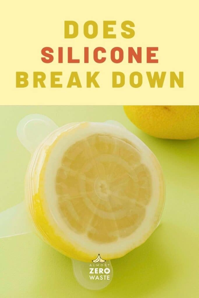Does Silicone Break Down? - Almost Zero Waste