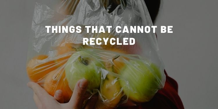 Things That Cannot Be Recycled - Almost Zero Waste